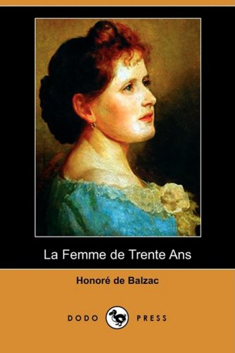 9781409953968: La Femme de Trente ANS (Dodo Press) (French Edition)