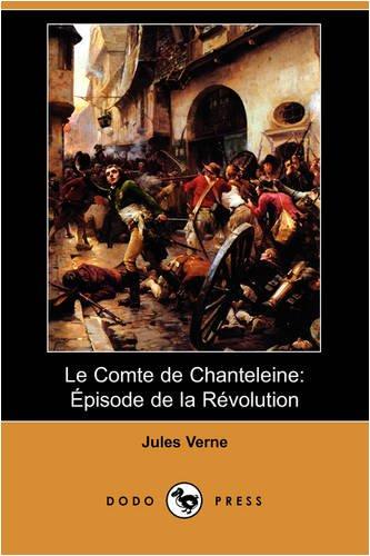 9781409954248: Le Comte De Chanteleine: Episode De La Revolution
