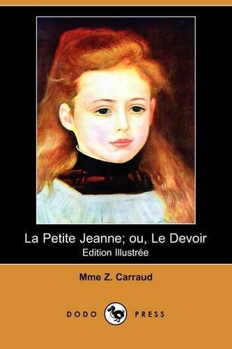 La Petite Jeanne; Ou, Le Devoir (Edition: Mme Z Carraud