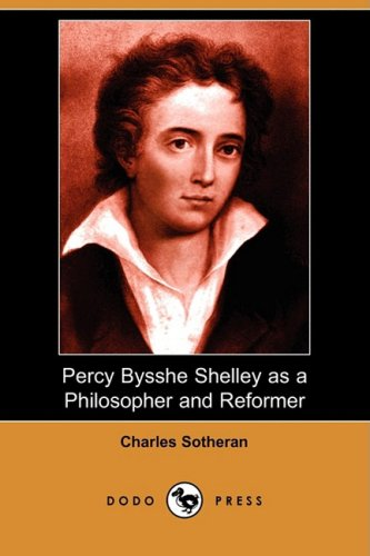 9781409954491: Percy Bysshe Shelley as a Philosopher and Reformer (Dodo Press)