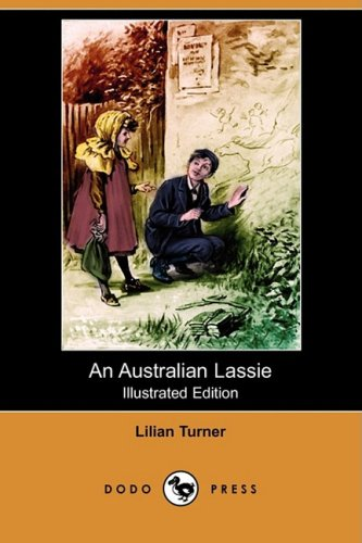 An Australian Lassie (Illustrated Edition) (Dodo Press): Turner, Lilian