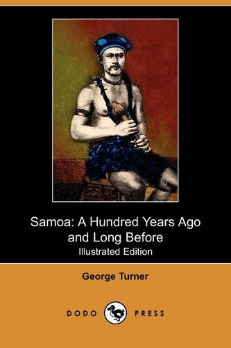 Samoa: A Hundred Years Ago and Long: George Turner