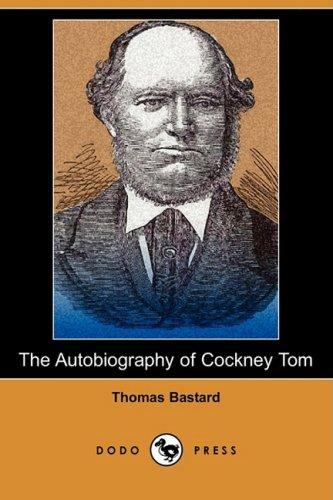 The Autobiography of Cockney Tom (Dodo Press): Thomas Bastard