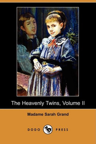 9781409955818: The Heavenly Twins, Volume II (Dodo Press)