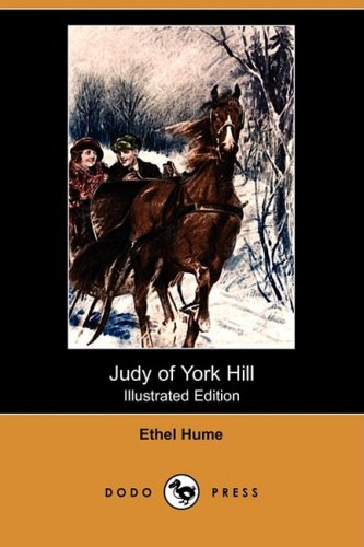 Judy of York Hill (Illustrated Edition) (Dodo: Hume, Ethel