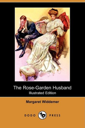 The Rose-Garden Husband (Illustrated Edition) (Dodo Press)