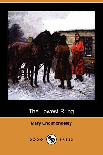 The Lowest Rung, the Hand on the: Mary Cholmondeley