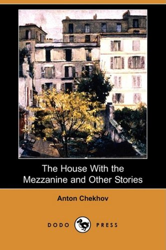 9781409956747: The House with the Mezzanine and Other Stories (Dodo Press)