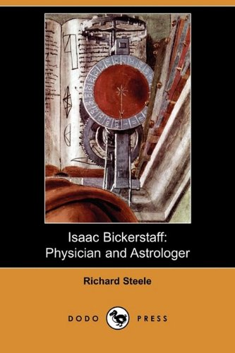 9781409957423: Isaac Bickerstaff: Physician and Astrologer (Dodo Press)