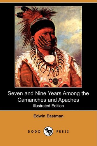 9781409957683: Seven and Nine Years Among the Camanches and Apaches (Illustrated Edition) (Dodo Press)
