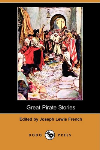 Great Pirate Stories (Dodo Press): Dodo Press