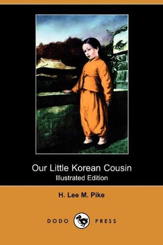 9781409957928: Our Little Korean Cousin (Illustrated Edition) (Dodo Press)