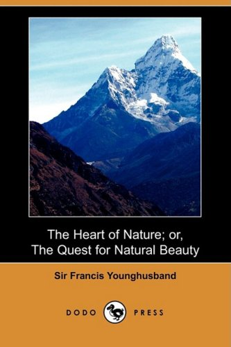 9781409958079: The Heart of Nature; Or, the Quest for Natural Beauty (Dodo Press)