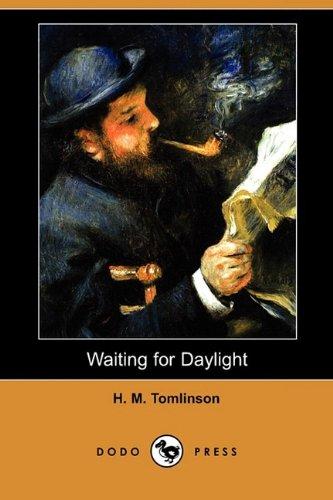 Waiting for Daylight (Dodo Press): H. M. Tomlinson