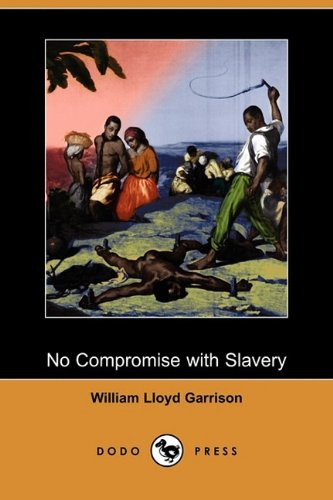 9781409958833: No Compromise with Slavery (Dodo Press)