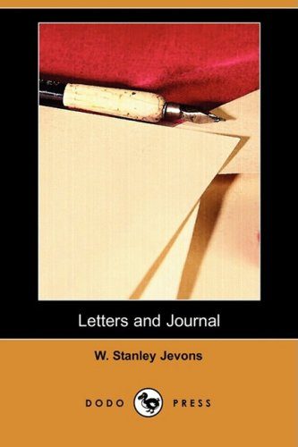 Letters and Journal Dodo Press: W. Stanley Jevons