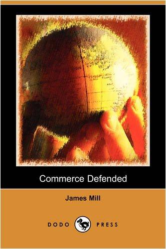 Commerce Defended (Dodo Press): James Mill