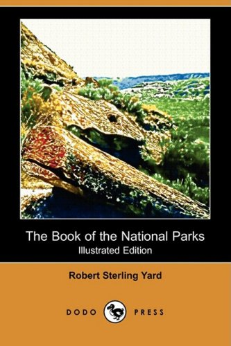 9781409959618: The Book of the National Parks (Illustrated Edition) (Dodo Press)