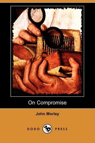 On Compromise (Dodo Press) (Paperback): John Morley