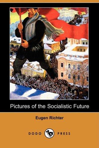 9781409959786: Pictures of the Socialistic Future (Dodo Press)