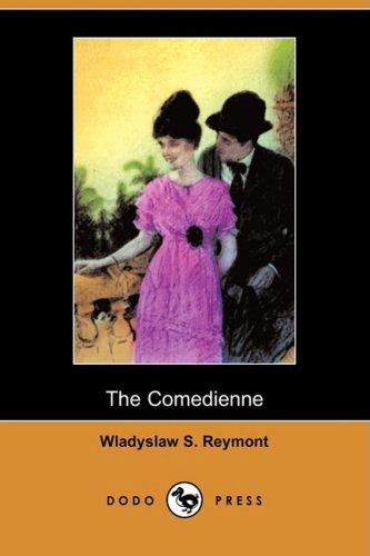 The Comedienne (Dodo Press): Wladyslaw S. Reymont