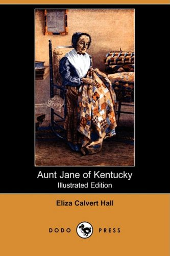 9781409960584: Aunt Jane of Kentucky (Illustrated Edition) (Dodo Press)