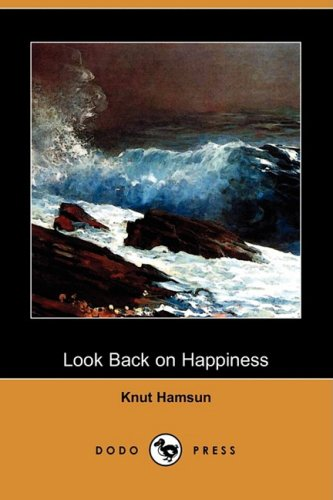 9781409960614: Look Back on Happiness (Dodo Press)