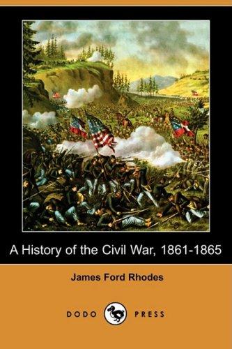 9781409961079: A History of the Civil War, 1861-1865 (Dodo Press)