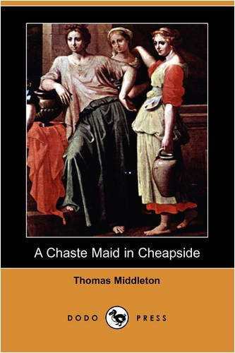 9781409961185: A Chaste Maid in Cheapside (Dodo Press)