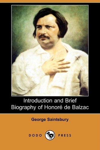 Introduction and Brief Biography of Honore de Balzac (Dodo Press): George Saintsbury