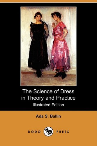 9781409961758: The Science of Dress in Theory and Practice (Illustrated Edition) (Dodo Press)