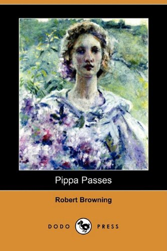 9781409961789: Pippa Passes (Dodo Press)