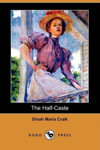 The Half-Caste (Dodo Press) (9781409961949) by Dinah Maria Mulock Craik