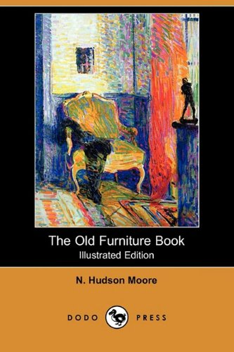 The Old Furniture Book (Illustrated Edition) (Dodo: Moore, N. Hudson