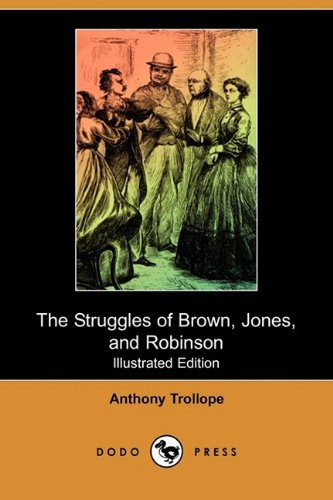 9781409962564: The Struggles of Brown, Jones, and Robinson (Illustrated Edition) (Dodo Press)