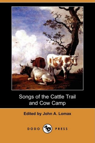 9781409962809: Songs of the Cattle Trail and Cow Camp (Dodo Press)