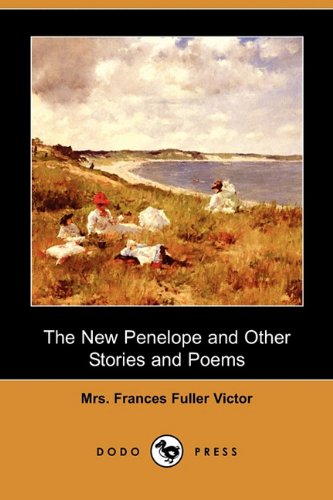 9781409964797: The New Penelope and Other Stories and Poems (Dodo Press)
