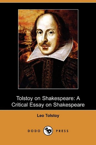 9781409965268: Tolstoy on Shakespeare: A Critical Essay on Shakespeare (Dodo Press)
