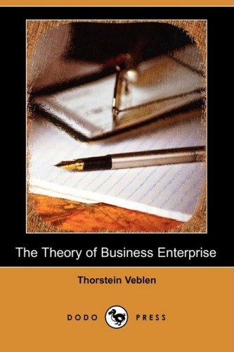 9781409965596: The Theory of Business Enterprise (Dodo Press)
