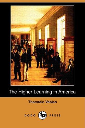 9781409965602: The Higher Learning in America (Dodo Press)