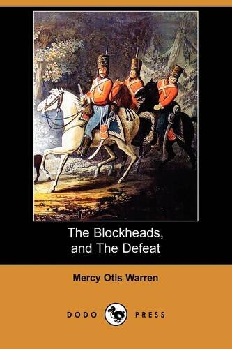 9781409965640: The Blockheads, and the Defeat (Dodo Press)