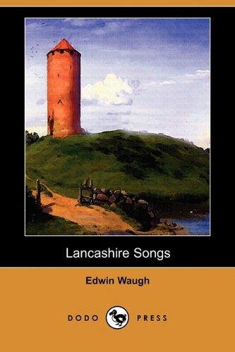 Lancashire Songs (Dodo Press) (Paperback): Edwin Waugh