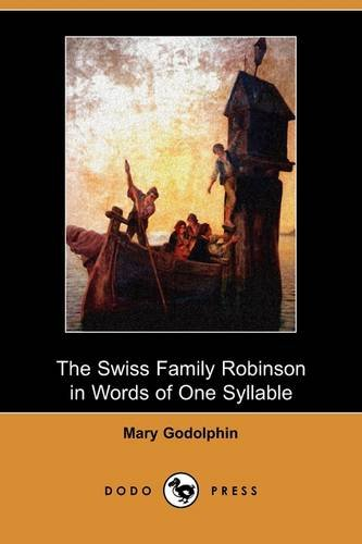 9781409966609: The Swiss Family Robinson in Words of One Syllable (Dodo Press)