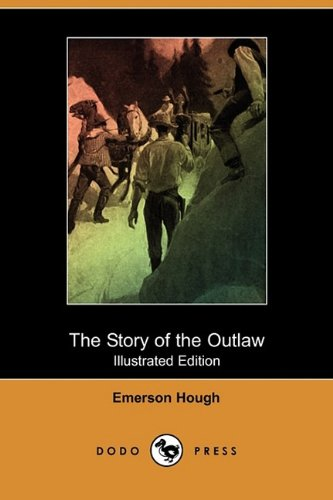 9781409967804: The Story of the Outlaw (Illustrated Edition) (Dodo Press)