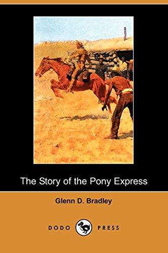 The Story of the Pony Express: Bradley, Glenn D.