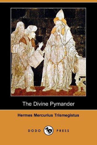 9781409968092: The Divine Pymander (Dodo Press)