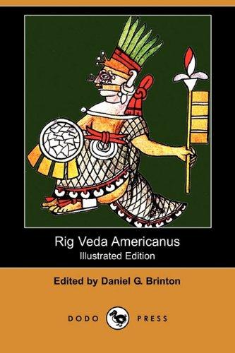 Rig Veda Americanus (Illustrated Edition) (Dodo Press): Dodo Press