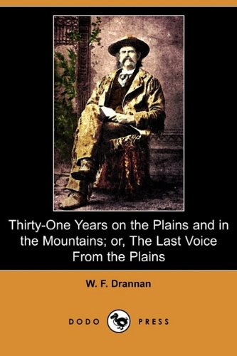 9781409969358: Thirty-One Years on the Plains and in the Mountains; Or, the Last Voice from the Plains (Dodo Press)