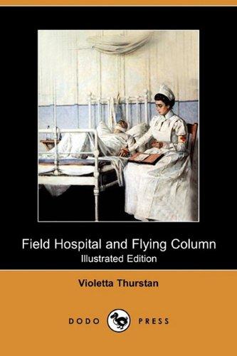 Field Hospital and Flying Column (Dodo Press): Thurstan, Violetta