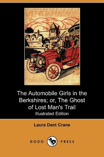 9781409970132: The Automobile Girls in the Berkshires; Or, the Ghost of Lost Man's Trail (Illustrated Edition) (Dodo Press)